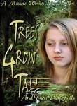 Trees Grow Tall and Then They Fall