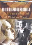 Erich Wolfgang Korngold: The Adventures of a Wunderkind