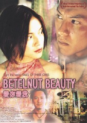 Betelnut Beauty (Ai ni ai wo)