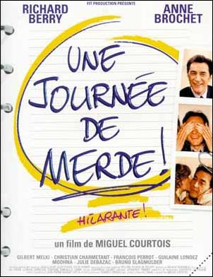 Une journ�e de merde!(What a Shitty Day!)