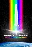 Nukes in Space - Rainbow Bombs