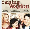 Raising Waylon