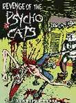 Revenge of the Psycho Cats