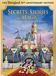 Disneyland: The Secrets, Stories & Magic of the Happiest Place on Earth