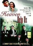 Heaven Help Us (Catholic Boys)
