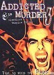 Addicted to Murder 3: Bloodlust Vampire Killer