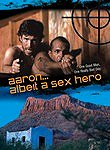 Aaron ... Albeit a Sex Hero