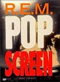 R.E.M. - Pop Screen