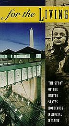 For the Living: The Story of the U.S. Holocaust Memorial Museum