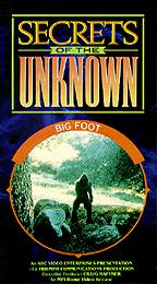 Secrets of the Unknown - Big Foot