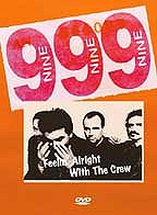 999 - Feelin' Alright With the Crew