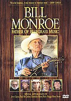 Bill Monroe: The Father of Bluegrass Music