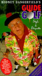 Rodney Dangerfield's Guide to Golf Style & Etiquette