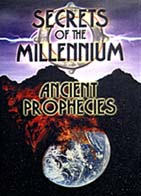 Secrets of the Millennium - Ancient Prophecies