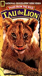 National Geographic Kids Video - Tales from the Wild: Tau the Lion