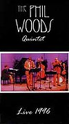 Phil Woods Quintet Live 1996