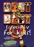 Best of the Best - Especially for Kids!