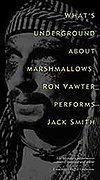 What's Underground About Marshmallows: Ron Vawter Performs Jack Smith