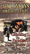 Jack London's Wilderness Tales: Gambling on Paradise