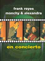 Frank Reyes and Monchy & Alexandra - In Concert