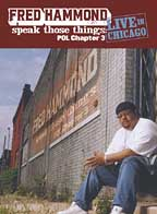 Fred Hammond - Speak Those Things POL: Chapter 3... Live In Chicago