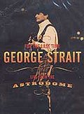George Strait - For the Last Time: Live From the Astrodome