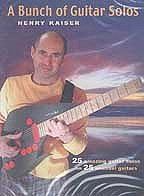 Henry Kaiser - Bunch of Guitar Solos