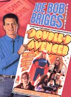 Joe Bob Briggs Presents - The Double-D Avenger