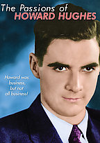 Passions of Howard Hughes