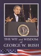 Wit and Wisdom of George W. Bush