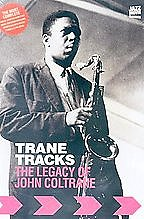Trane Tracks - The Legacy of John Coltrane