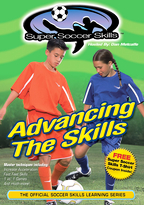 Super Soccer Skills - Advancing the Skills