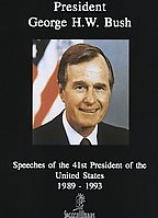 George H. W. Bush - Speeches of the 41 President of the United States