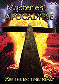 Mysteries of the Apocalypse - Are the End Times Near?