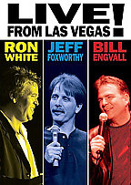 Ron White, Jeff Foxworthy, and Bill Engvall: Live from Las Vegas