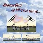 Status Quo - The Party Ain't Over Yet