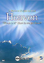Heaven: Where is it? How Do We Get There