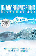 Untamed Antarctic: The World of Luc Jaquet