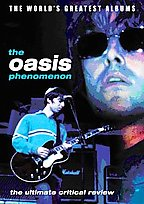 Oasis - The Oasis Phenomenon