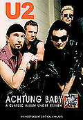 U2 - Achtung Baby: A Classic Album Under Review
