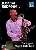 Joshua Redman - On Stage At World Caf� Live