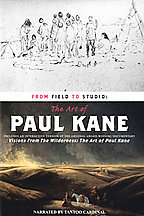 Art Of Paul Kane - From Field to Studio