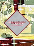 Brian Eno - 77 Million Paintings By