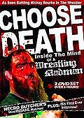 Choose Death: Necro Butcher - Inside The Mind of a Wrestling Madman