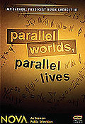 Nova - Parallel Worlds, Parallel Lives