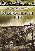 History of Warfare: Kaiserschlacht 1918