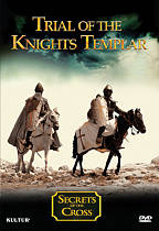 Secrets of the Cross: Trial of the Knights Templar