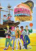 Dork Hunters and the Pirates of Tortuga Island