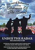 General Johnson and the Chairmen of the Board: Under the Radar