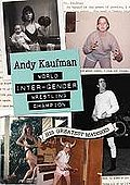 Andy Kaufman: World Inter-Gender Wrestling Champion